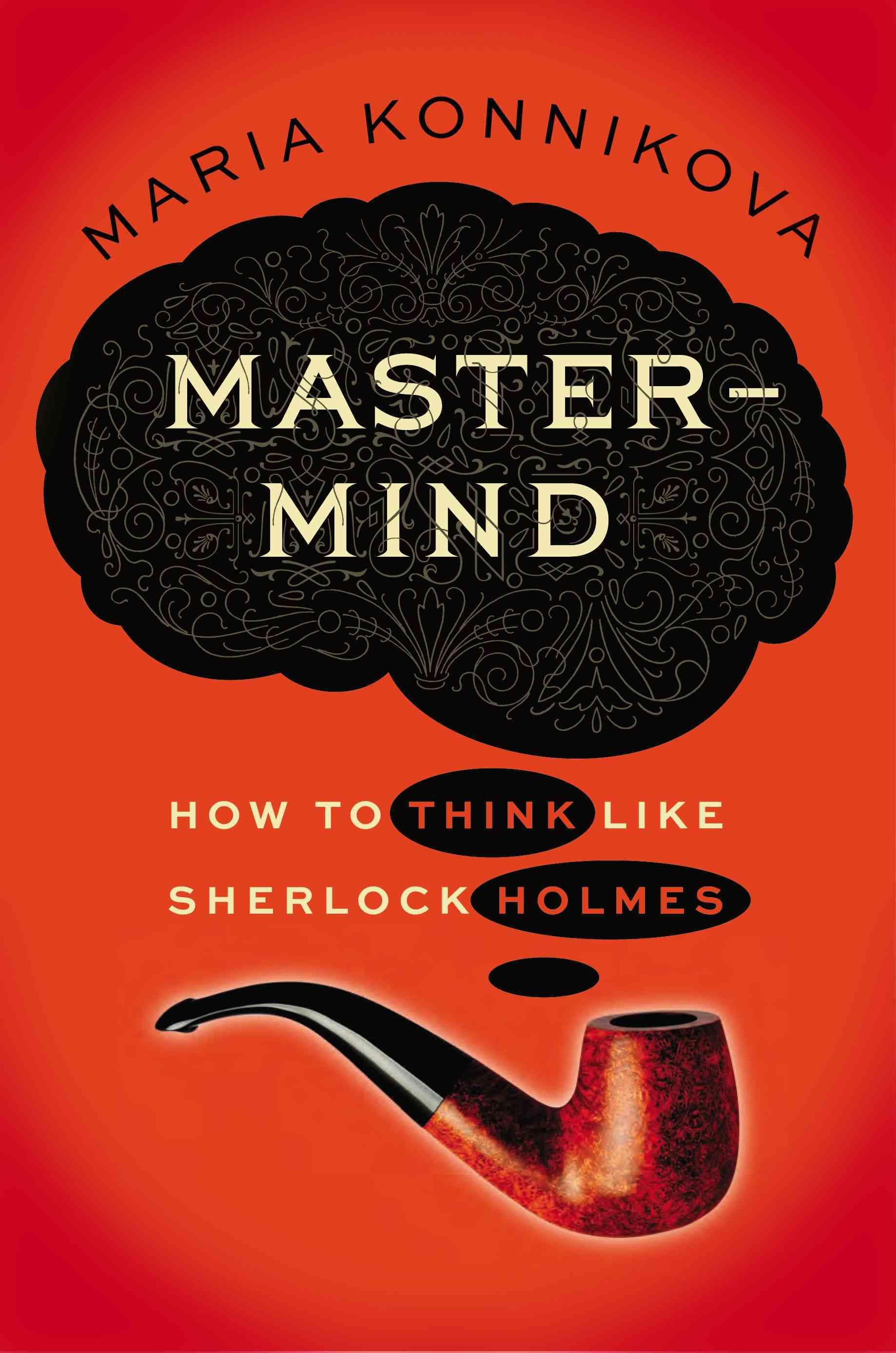 Mastermind: How to Think Like Sherlock Holmes (Hardcover)