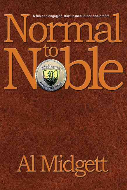 Normal to Noble: A Fun and Engaging Startup Manual for Non-profits (Paperback)