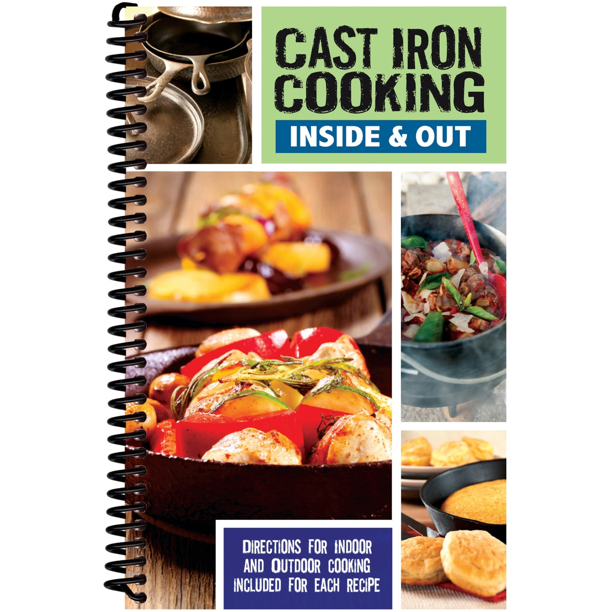 Cast Iron Cooking: Inside & Out: Directions for Indoor & Outdoor Cooking Included (Hardcover)