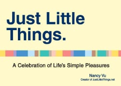Just Little Things: A Celebration of Life's Simple Pleasures (Paperback)