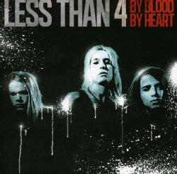 Less Than 4 - By Blood By Heart
