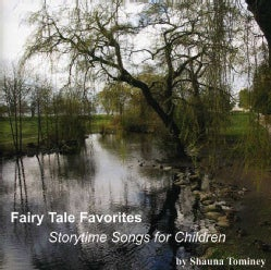 SHAUNA TOMINEY - FAIRY TALE FAVORITES: STORYTIME SONGS FOR CHILDREN