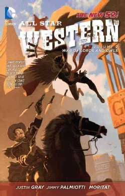 All Star Western: the New 52! 2: War of Lords and Owls (Paperback)
