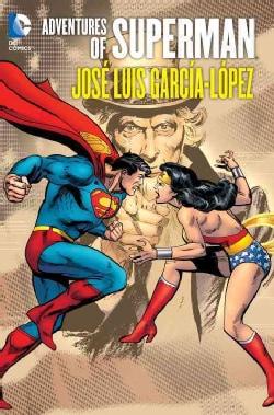 The Adventures of Superman: Jose Luis Garcia-lopez (Hardcover)