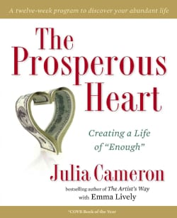 """The Prosperous Heart: Creating a Life of """"Enough"""" (Paperback)"""