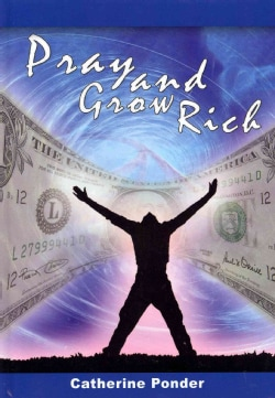 Pray and Grow Rich (Hardcover)