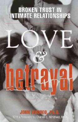 Love & Betrayal: Broken Trust in Intimate Relationships (Paperback)