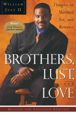 Brothers, Lust and Love: Thoughts on Manhood, Sex and Romance (Paperback)