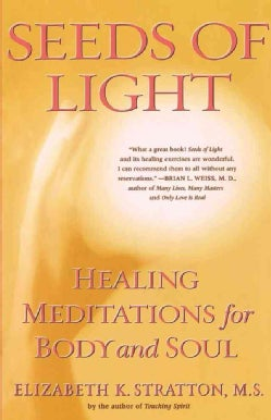 Seeds of Light: Healing Meditations for Body and Soul (Paperback)