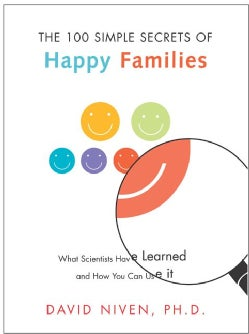100 Simple Secrets of Happy Families: What Scientists Have Learned and How You Can Use It (Paperback)