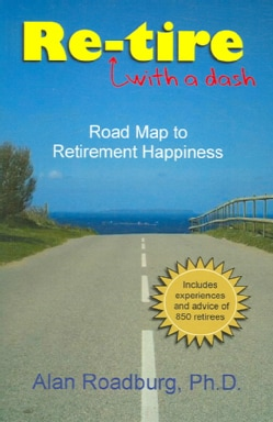 Re-tire With A Dash: Road Map To Retirement Happiness (Paperback)