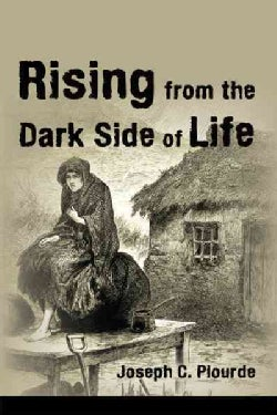 Rising from the Dark Side of Life: One Man's Spiritual Journey from Fear to Enlightenment (Hardcover)