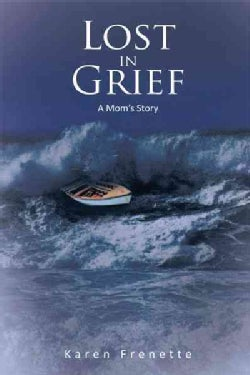 Lost in Grief: A Mom's Story (Hardcover)
