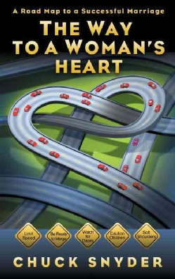The Way to a Woman's Heart: A Roadmap to a Successful Marriage (Paperback)