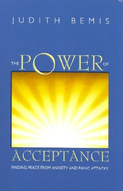 The Power of Acceptance: Finding Peace from Anxiety and Panic Attacks (Paperback)
