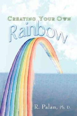 Creating Your Own Rainbow (Paperback)