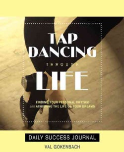Tap Dancing Through Life Daily Success Journal (Notebook / blank book)