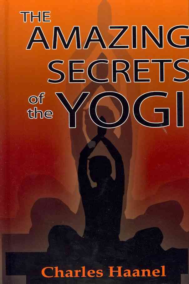 The Amazing Secrets of the Yogi (Hardcover)