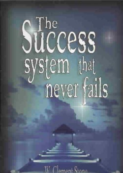 The Success System That Never Fails: The Science of Success Principles (Paperback)