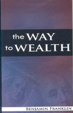 The Way to Wealth (Paperback)