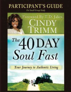 The 40 Day Soul Fast: Your Journey to Authentic Living - Participant's Guide (Paperback)