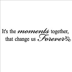 Vinyl Wall Art 'It's the Moments Together That Change Us Forever' Decor Lettering
