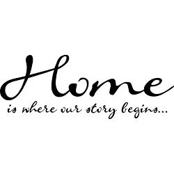 'Home Is Where Our Story Begins' Vinyl Wart Art Lettering