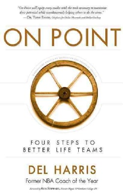 On Point: Four Steps to Better Life Teams (Paperback)