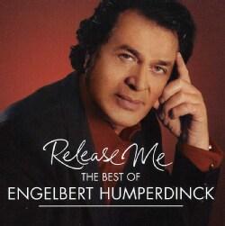 ENGELBERT HUMPERDINCK - RELEASE ME-THE VERY BEST OF ENGELBERT HUMPERDINCK