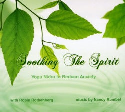 ROBIN & NANCY RUMBEL ROTHENBERG - SOOTHING THE SPIRIT: YOGA NIDRA TO REDUCE ANXIETY
