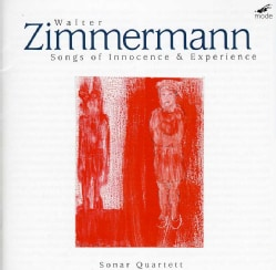 Sonar Quartett - Zimmermann: Songs of Innocence & Experience