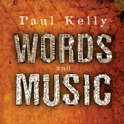 Paul Kelly - Words And Music
