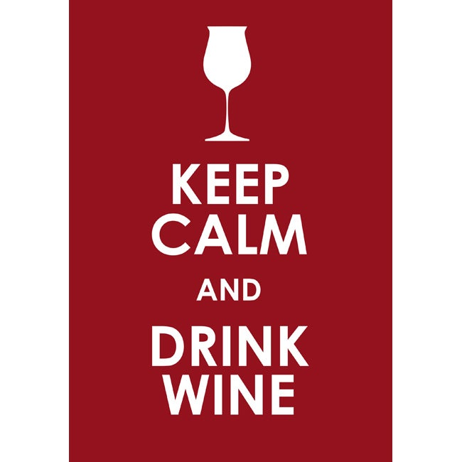 'Keep Calm and Drink Wine' Fine Print Art