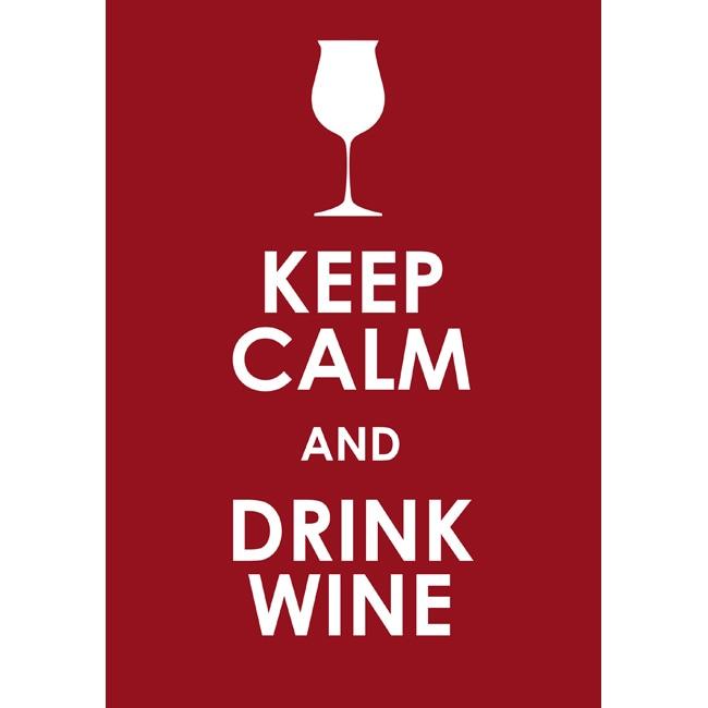 'Keep Calm and Drink Wine' Fine Print Art