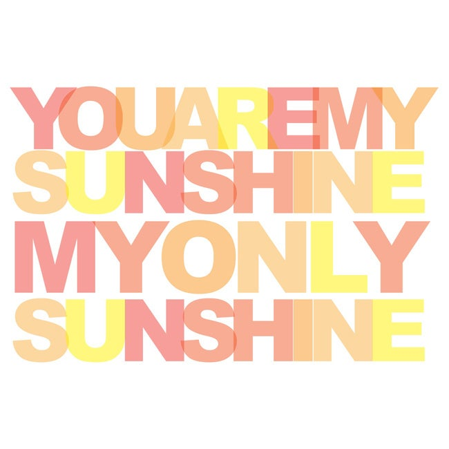 'You Are My Sunshine My Only Sunshine' Fine Art Print