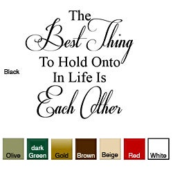 The Best Thing to Hold Onto....' Vinyl Wall Art Decal