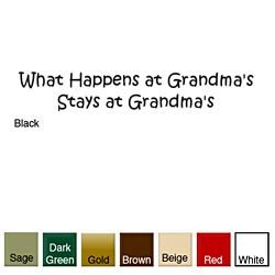'What Happens at Gramdma's Stays at Grandma's' Vinyl Wall Art Decal