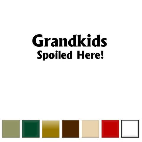 'Grandkids Spoiled Here' Vinyl Wall Art Decal