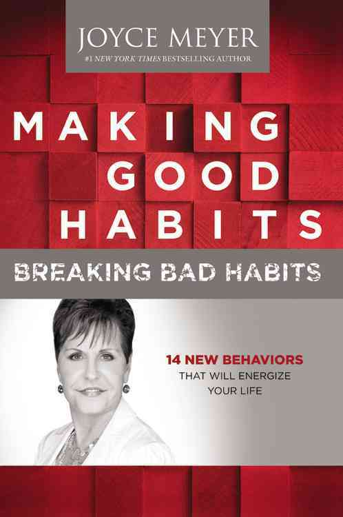 Making Good Habits, Breaking Bad Habits: 14 New Behaviors That Will Energize Your Life (Hardcover)