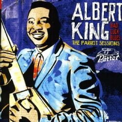 ALBERT KING - BAD LUCK BLUES: THE PARROT SESSIONS