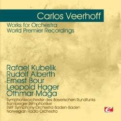 CARLOS VEERHOFF - VEERHOFF: WORKS FOR ORCHESTRA-WORLD PREMIER RECORD