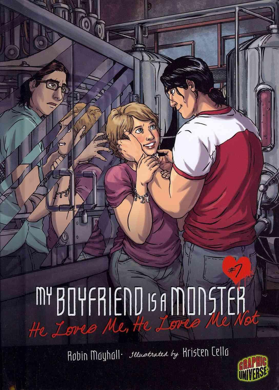 My Boyfriend Is a Monster 7: He Loves Me, He Loves Me Not (Hardcover)
