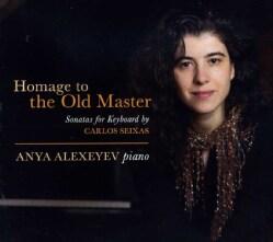 Carlos Seixas - Homage to the Old Master: Sonatas for Keyboard by Carlos Seixas