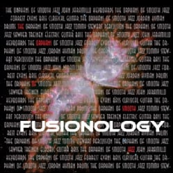 ORPHANS OF SMOOTH JAZZ - FUSIONOLOGY