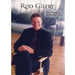 ROD GILFRY - MY HEART IS SO FULL OF YOU