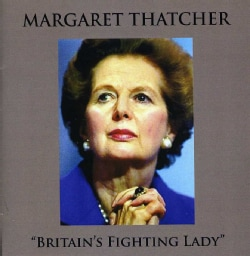 Margaret Thatcher - Britain's Fighting Lady