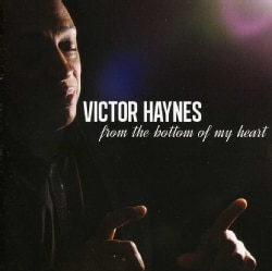 VICTOR HAYNES - FROM THE BOTTOM OF MY HEART