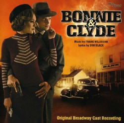 BONNIE & CLYDE ORIGINAL BROADWAY CAST RECORDING - SOUNDTRACK