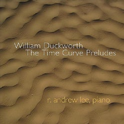 R. ANDREW LEE - WILLIAM DUCKWORTH: THE TIME CURVE PRELUDES