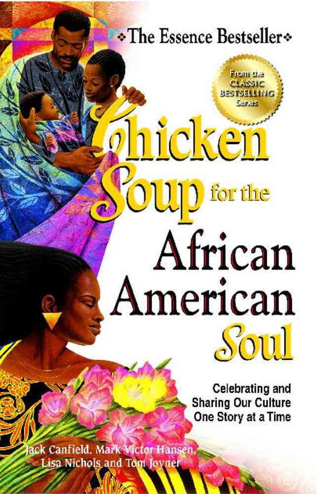 Chicken Soup for the African American Soul: Celebrating and Sharing Our Culture One Story at a Time (Paperback) - Thumbnail 0